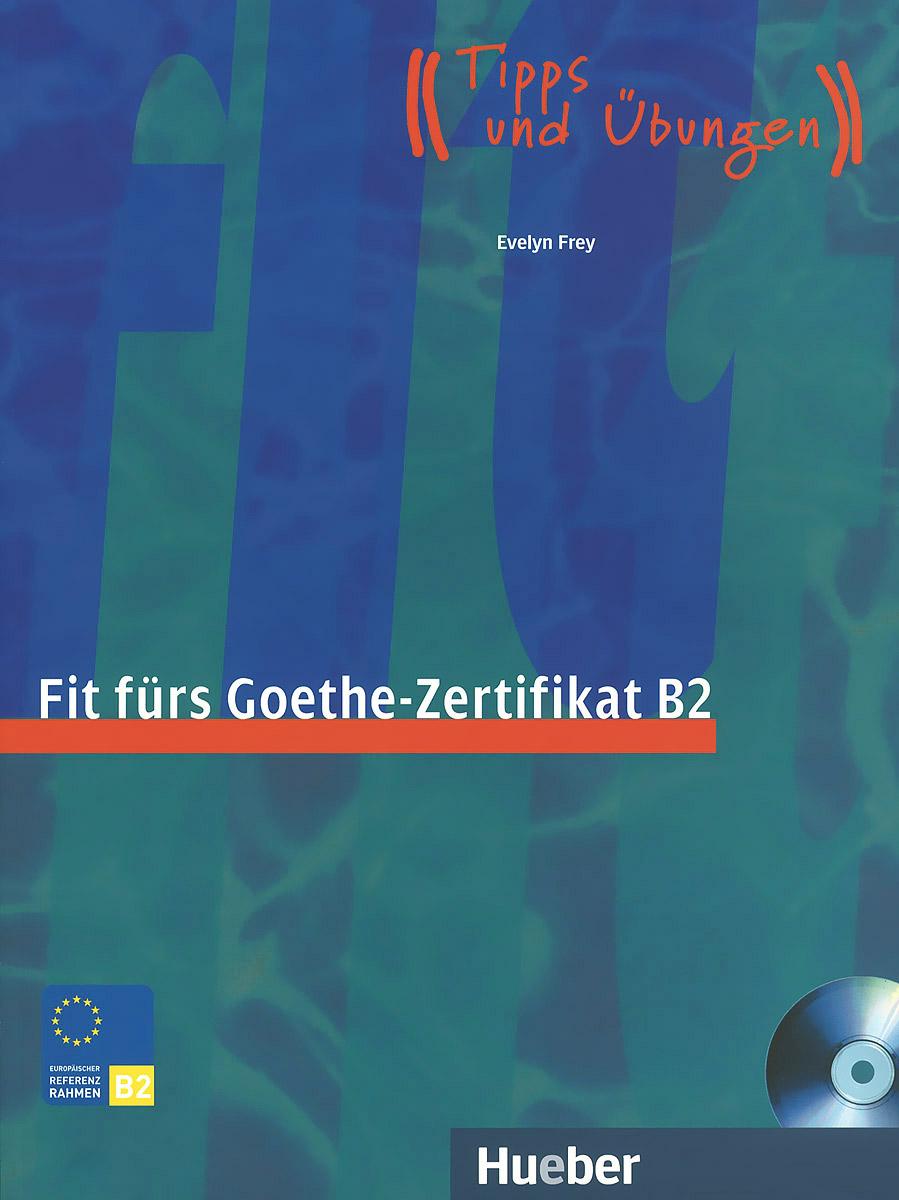Fit furs Goethe-Zertifikat B2 (+ CD) die entscheidung cd
