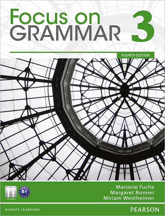 Focus on Grammar 3: An Integrated Skills Approach (+ CD) jay maurer focus on grammar 5 an integrated skills approach