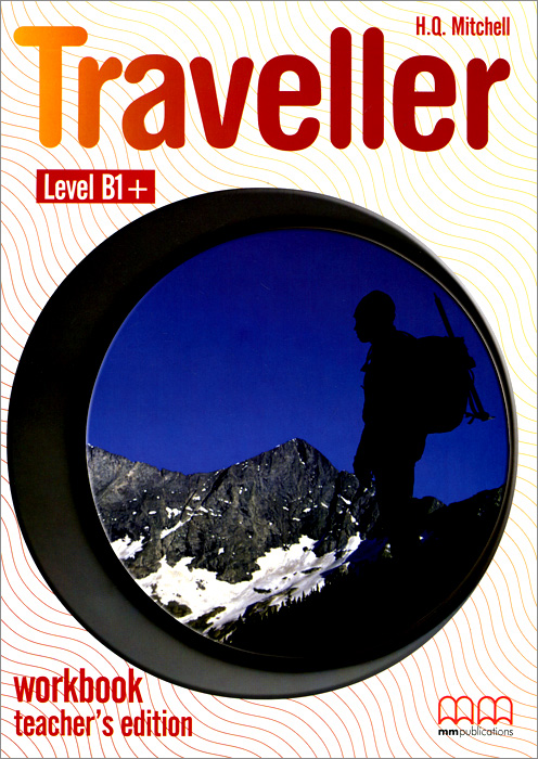 Traveller: Level B1+: Workbook Teacher's Edition