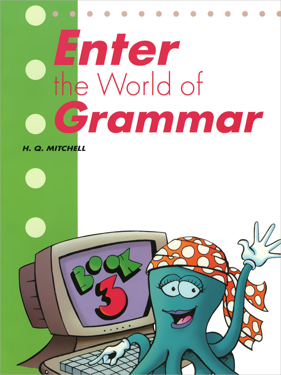 Enter The World Of Grammar: Student's Book 3 my grammar lab level advanced