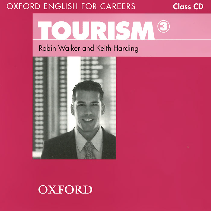 Oxford English for Careers: Tourism 3 (аудиокурс на 2 CD) oxford english for careers tourism 3 аудиокурс на 2 cd