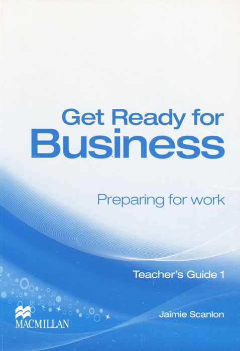 Get Ready for Business: Preparing for Work: Teacher's Guide 1 адаптер с внешней резьбой ergo 3 4