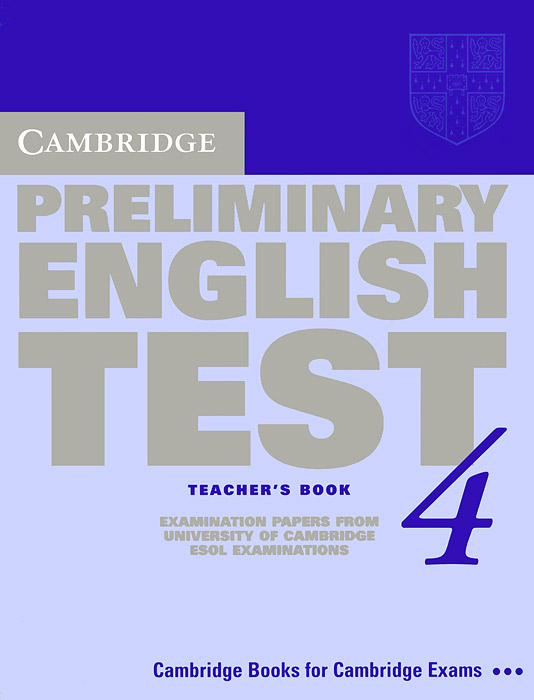 Cambridge Preliminary English Test 4: Teacher's Book: Examination Papers from the University of Cambridge ESOL Examinations cambridge english preliminary 7 student s book with answers