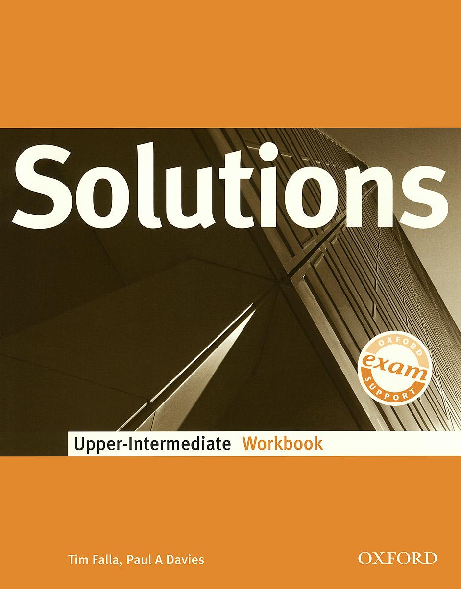 Solutions: Upper-Intermediate: Workbook год до школы от а до я тетрадь по подготовке к школе