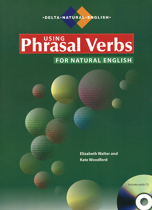 Using Phrasal Verbs for Natural English (+ CD) цена и фото