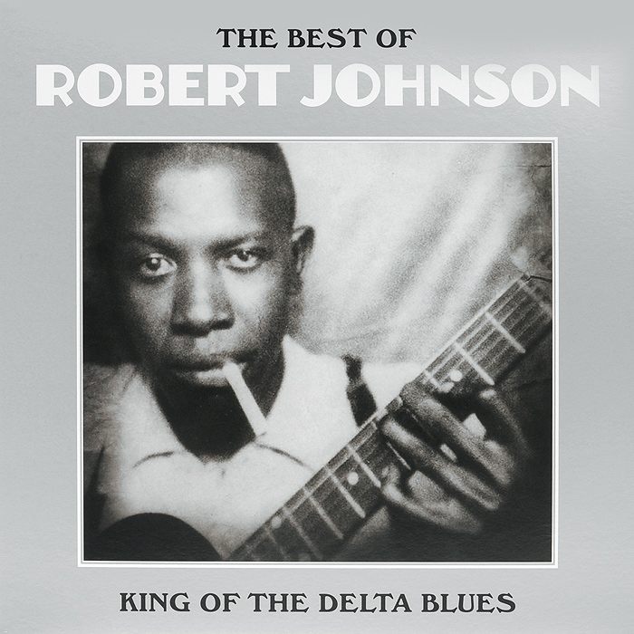 Роберт Джонсон Robert Johnson. King Of The Delta Blues (LP) b b king king of the blues lp