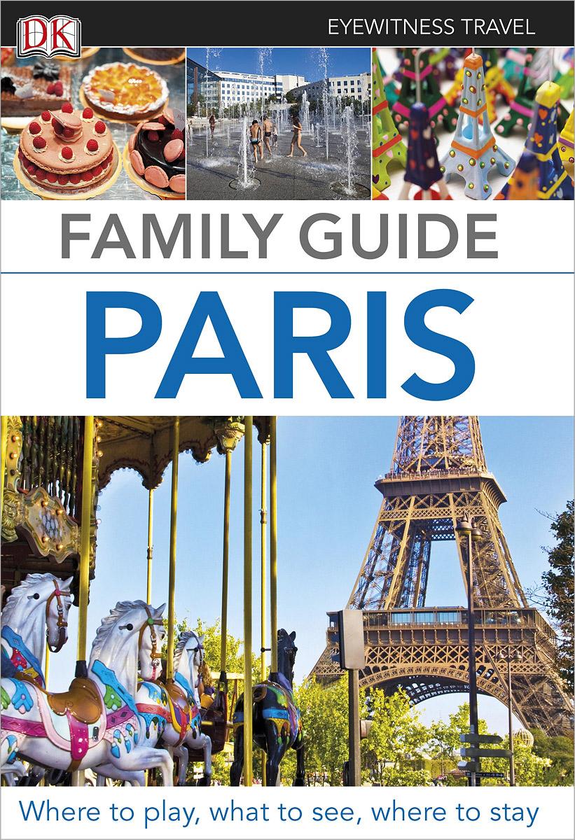 Фото Paris: Family Guide dk eyewitness top 10 travel guide scotland