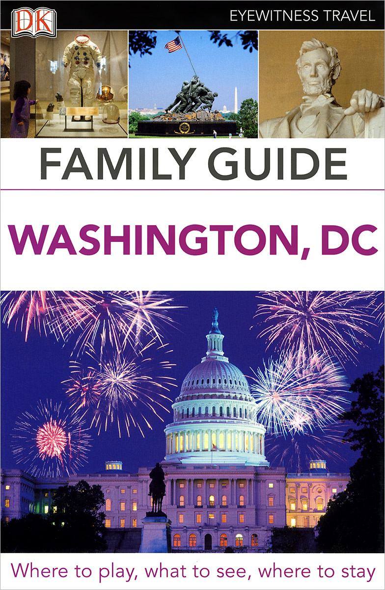 Family Guide: Washington, DC the international family guide to us university admissions