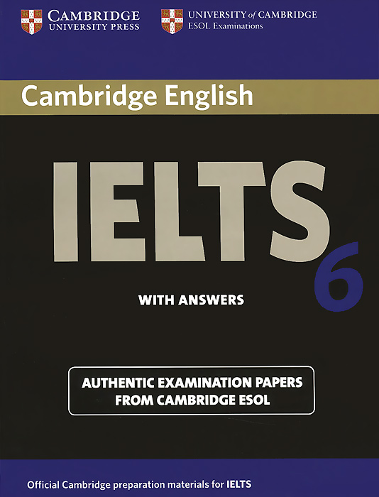 Cambridge IELTS 6: Student's Book with Answers: Authentic Examination Papers from Cambridge ESOL