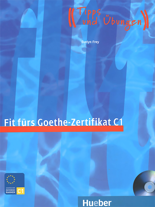 Fit furs Goethe-Zertifikat: C1 (+ CD-ROM)