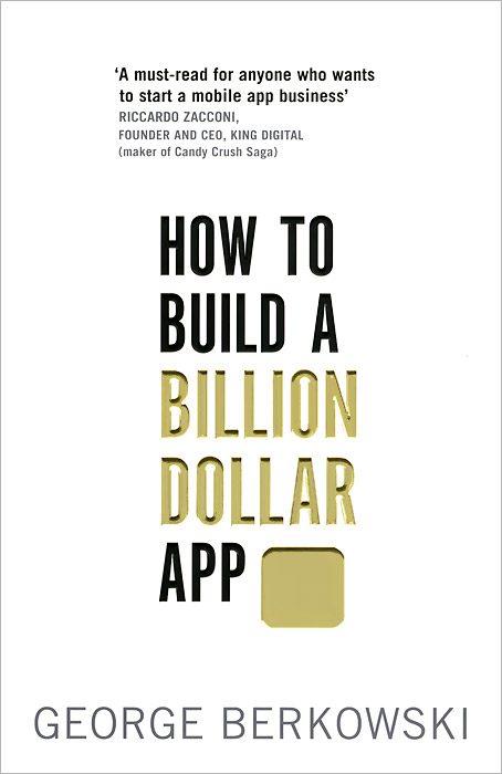 How to Build a Billion Dollar App matts ola ishoel how to build a winning team serving god together