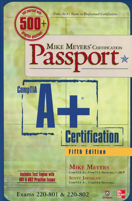 Mike Meyers' CompTIA A+ Certification Passport (+ CD-ROM) troy mcmillan comptia a complete review guide exams 220 901 and 220 902
