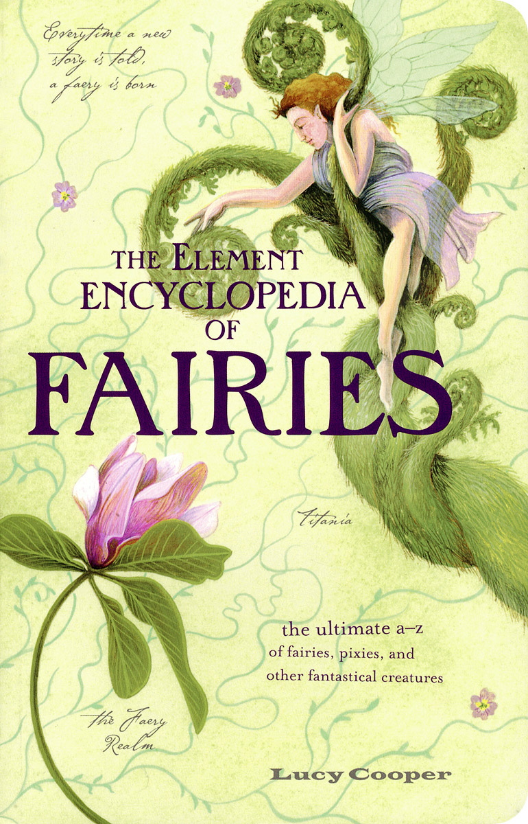 The Element Encyclopedia of Fairies: An A-Z of Fairies, Pixies and Other Fantastical Creatures cicely mary barker flower fairies of the winter