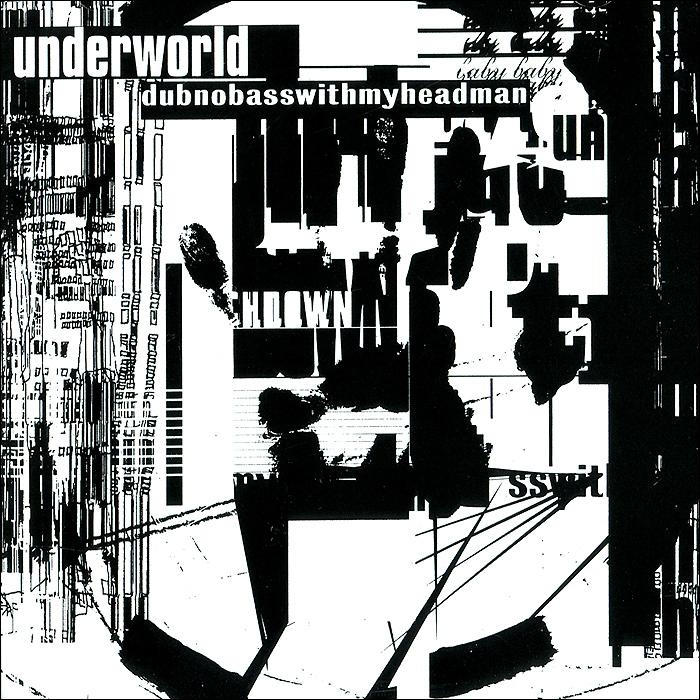 Underworld Underworld. Dubnobasswithmyheadman underworld underworld barbara barbara we face a shining future