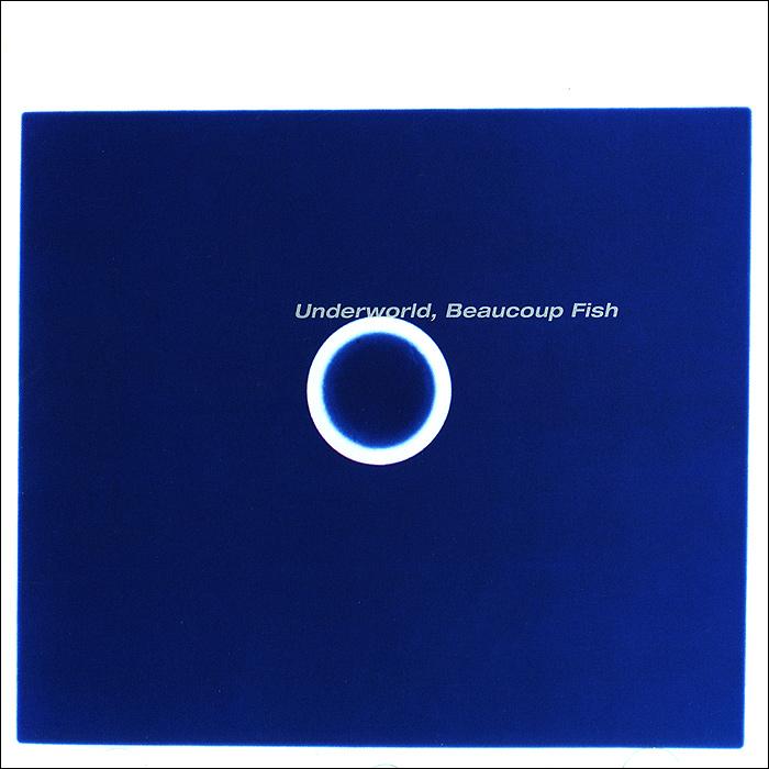 Underworld Underworld. Beaucoup Fish