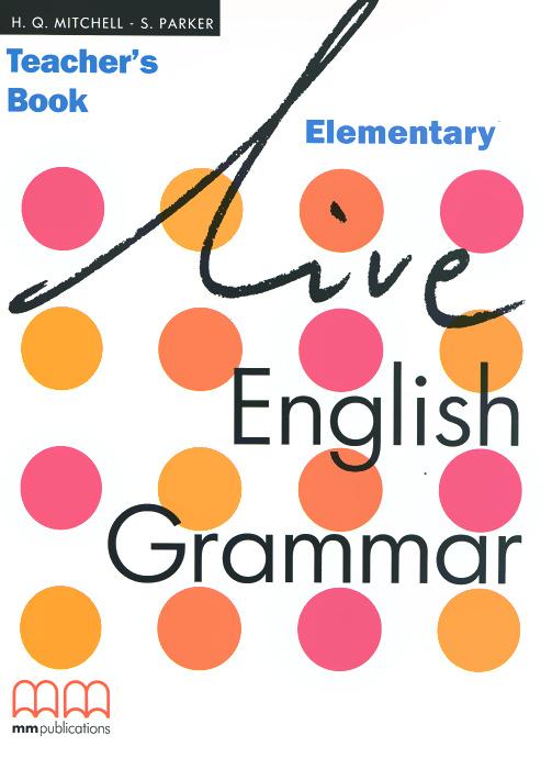 Live English Grammar: Elementary: Teacher's Book geraldine woods english grammar for dummies