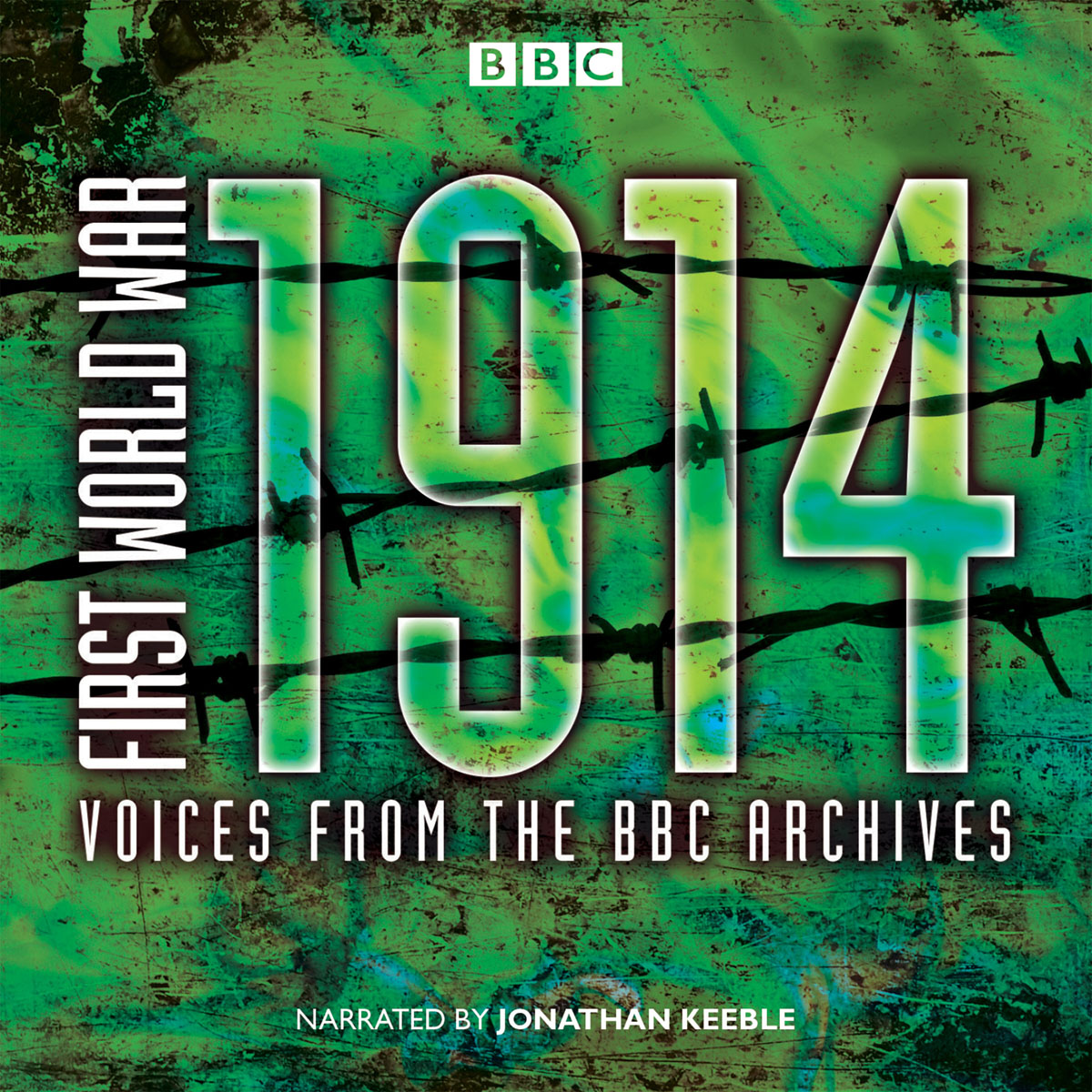 First World War: 1914: Voices From the BBC Archive the cambridge history of the first world war