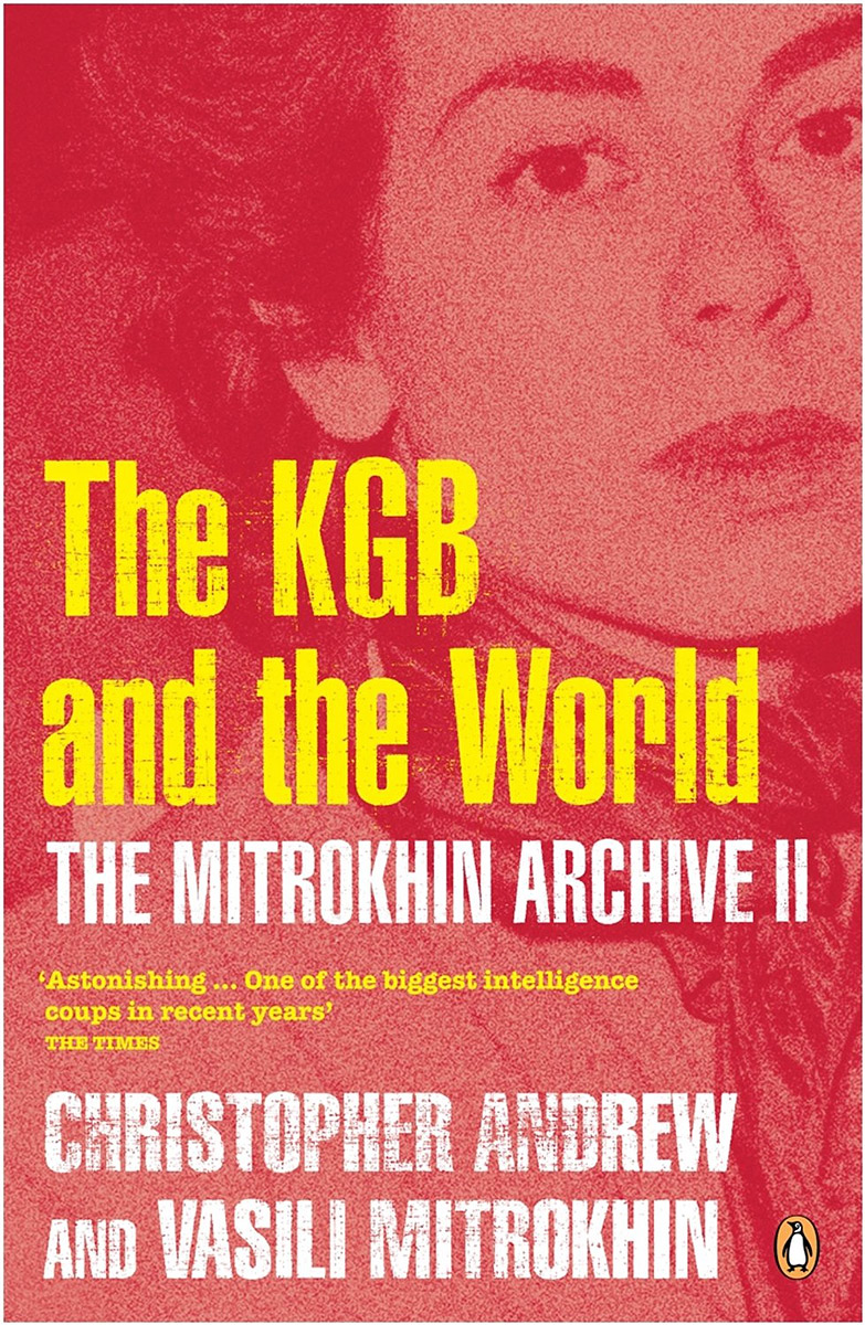 The Mitrokhin Archive 2: The KGB in the World the counterlife