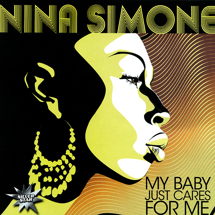 Нина Симон Nina Simone. My Baby Just Cares For Me нина симон nina simone nina simone and piano lp