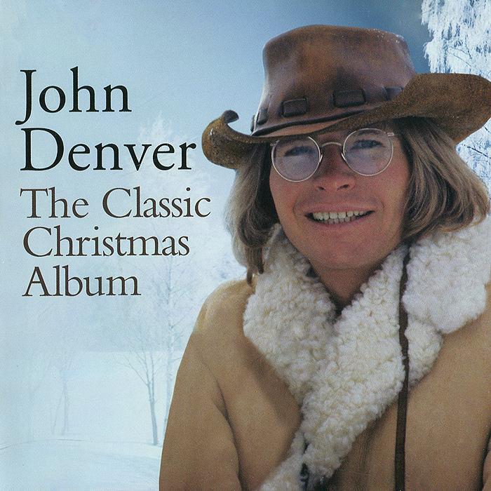 Джон Дэнвер John Denver. The Classic Christmas Album лютер вэндросс luther vandross the classic christmas album