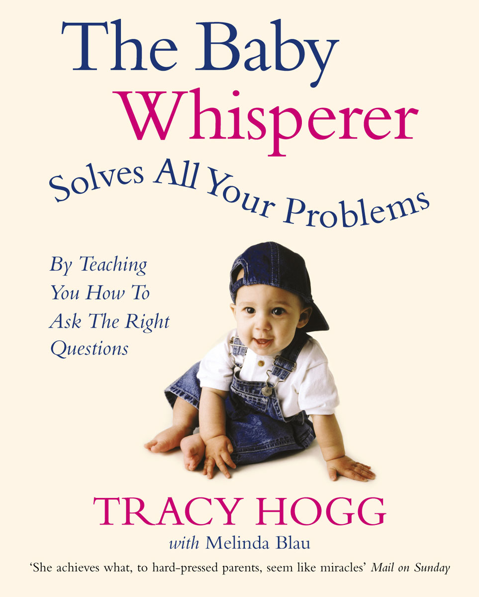 The Baby Whisperer Solves All Your Problems: By Teaching You How to Ask the Right Questions