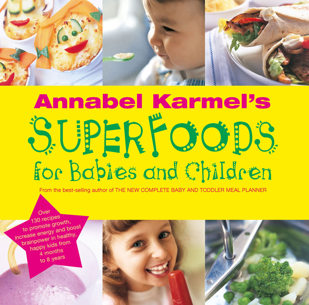 Annabel Karmel's Superfood For Babies And Children