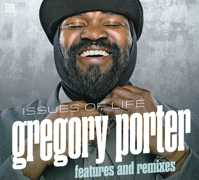 Грегори Портер Gregory Porter. Issues Of Life - Features And Remixes
