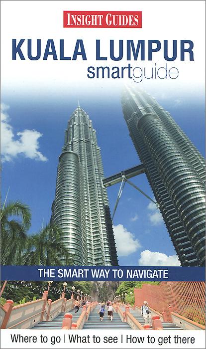 Kuala Lumpur: Smart Guide