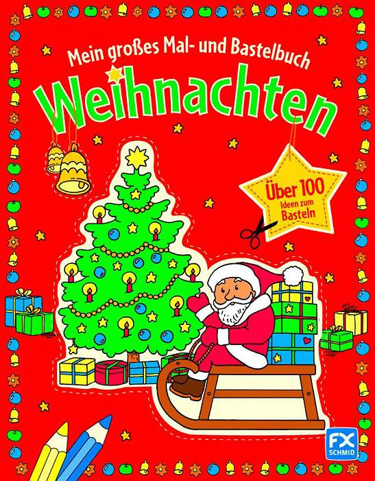 Mein grosses Mal- und Bastelbuch Weihnachten