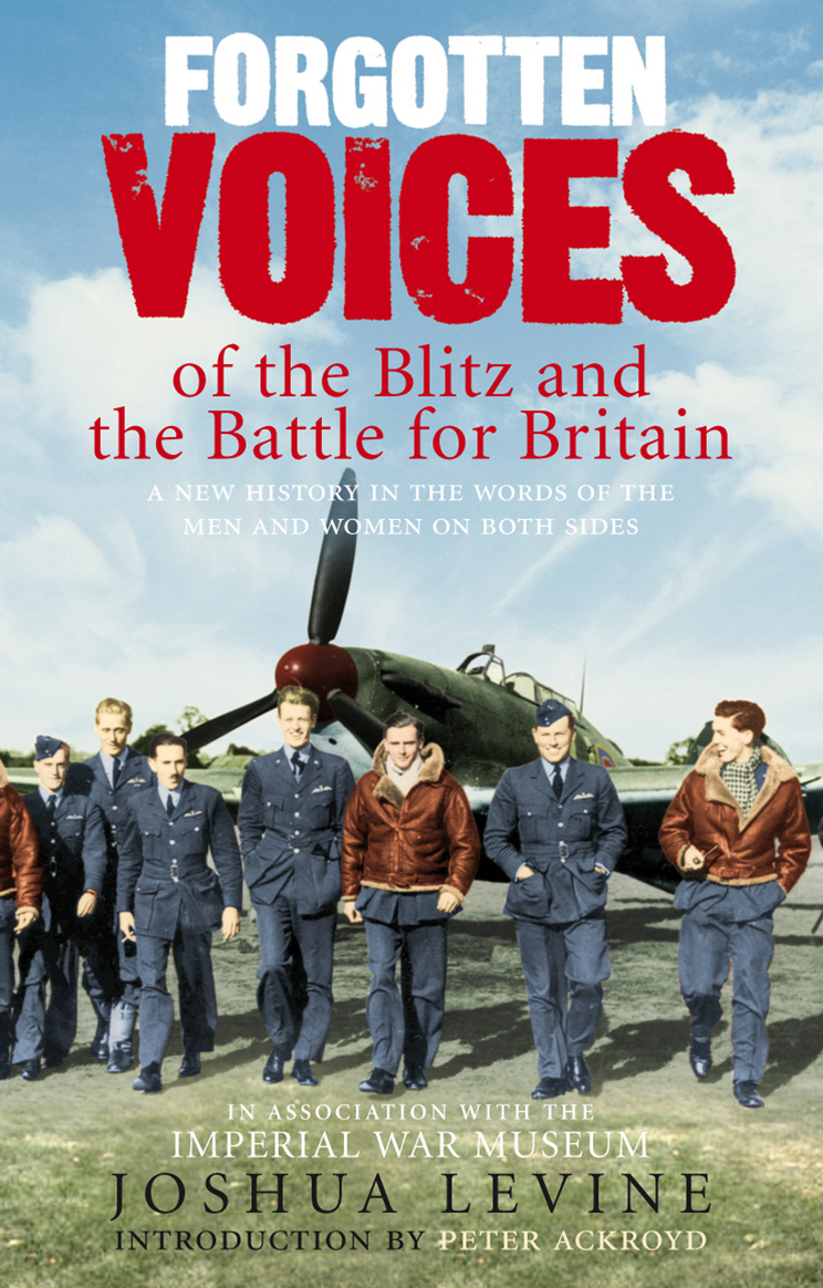Forgotten Voices of the Blitz and the Battle For Britain the battle of britain