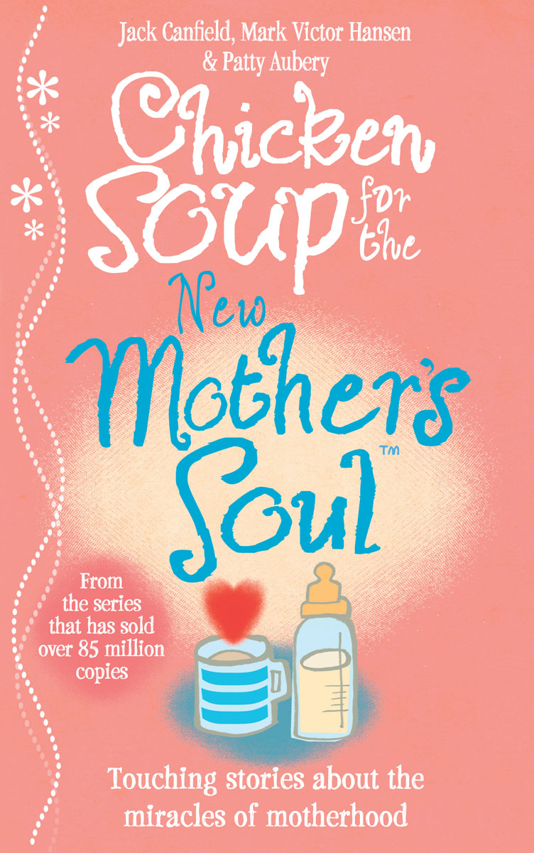 Купить Chicken Soup for the New Mother's Soul