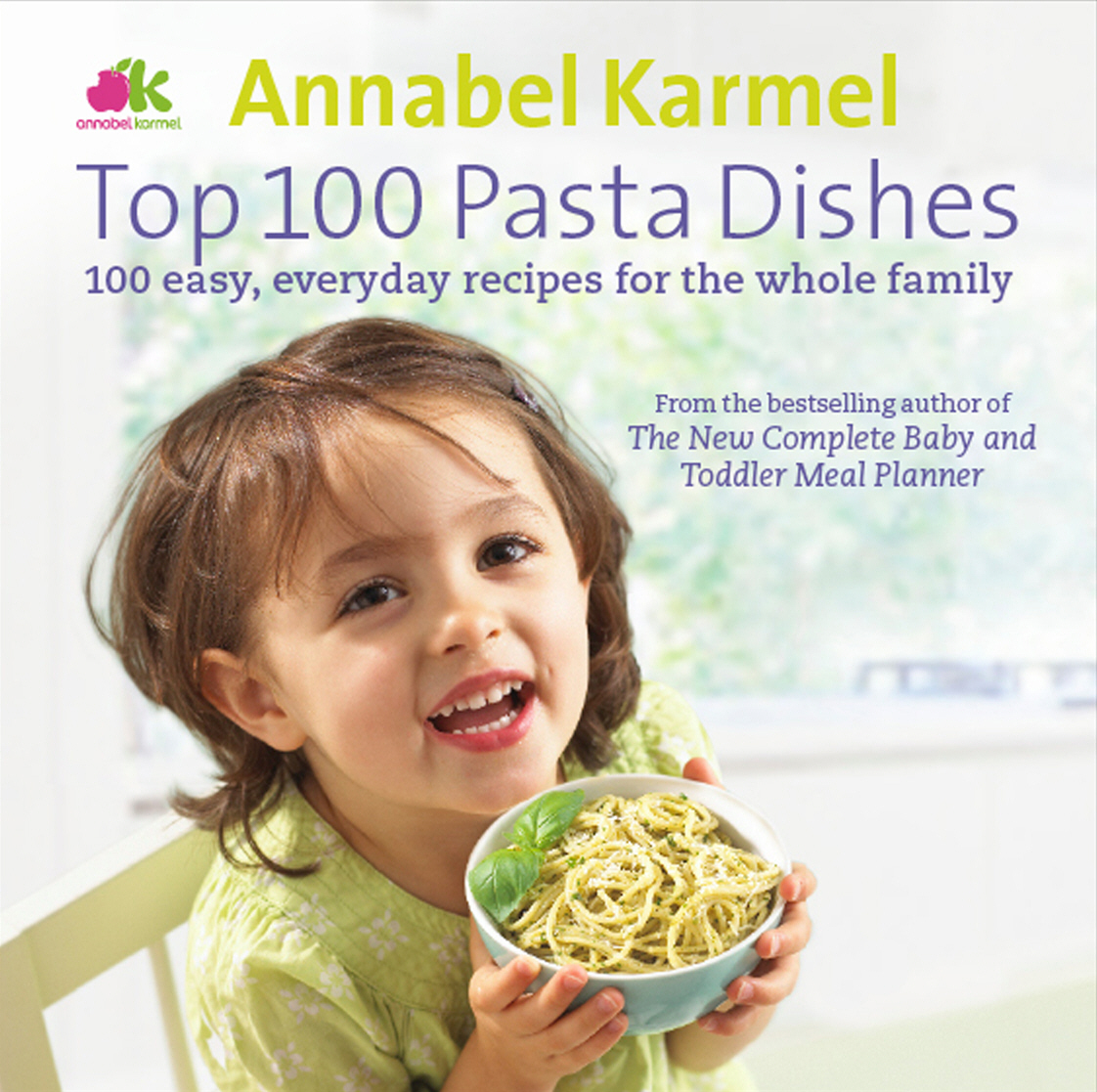 Top 100 Pasta Dishes the good food book for families