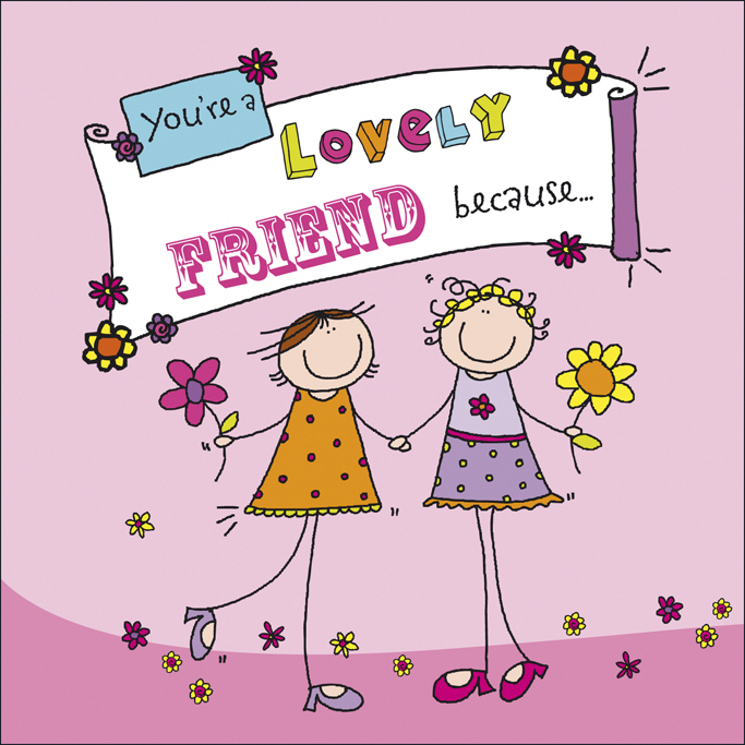You're A Lovely Friend Because. . . irresistible