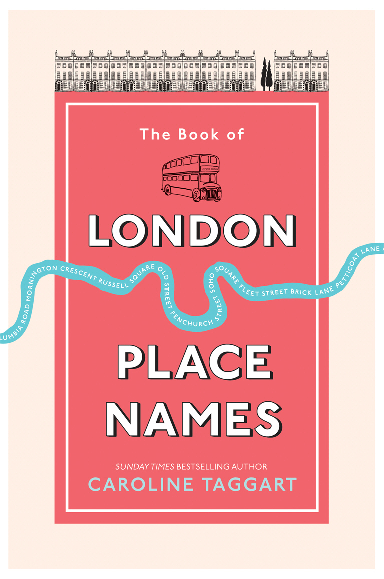 The Book of London Place Names leyland s a curious guide to london tales of a city