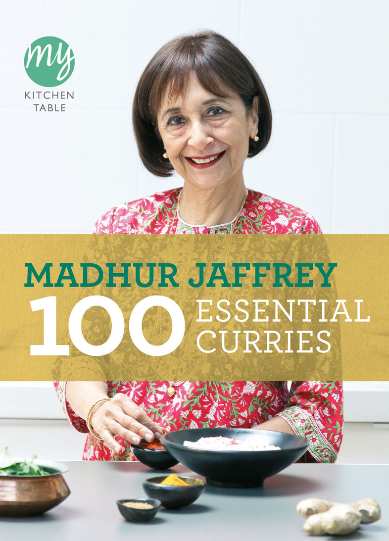 My Kitchen Table: 100 Essential Curries 100 foolproof suppers my kitchen table