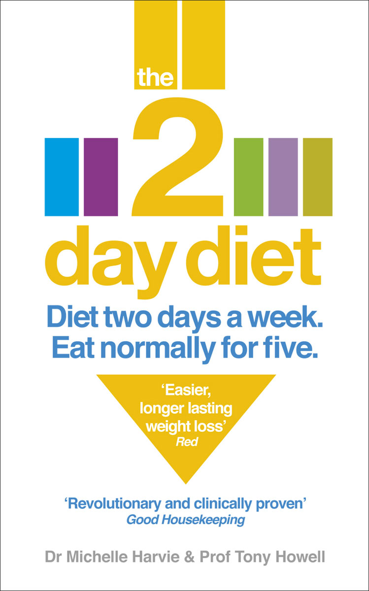 The 2-Day Diet the 2 day diet the original bestselling 5 2 diet