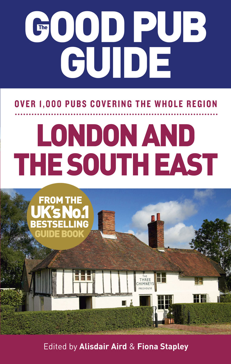 The Good Pub Guide: London and the South East leyland s a curious guide to london tales of a city