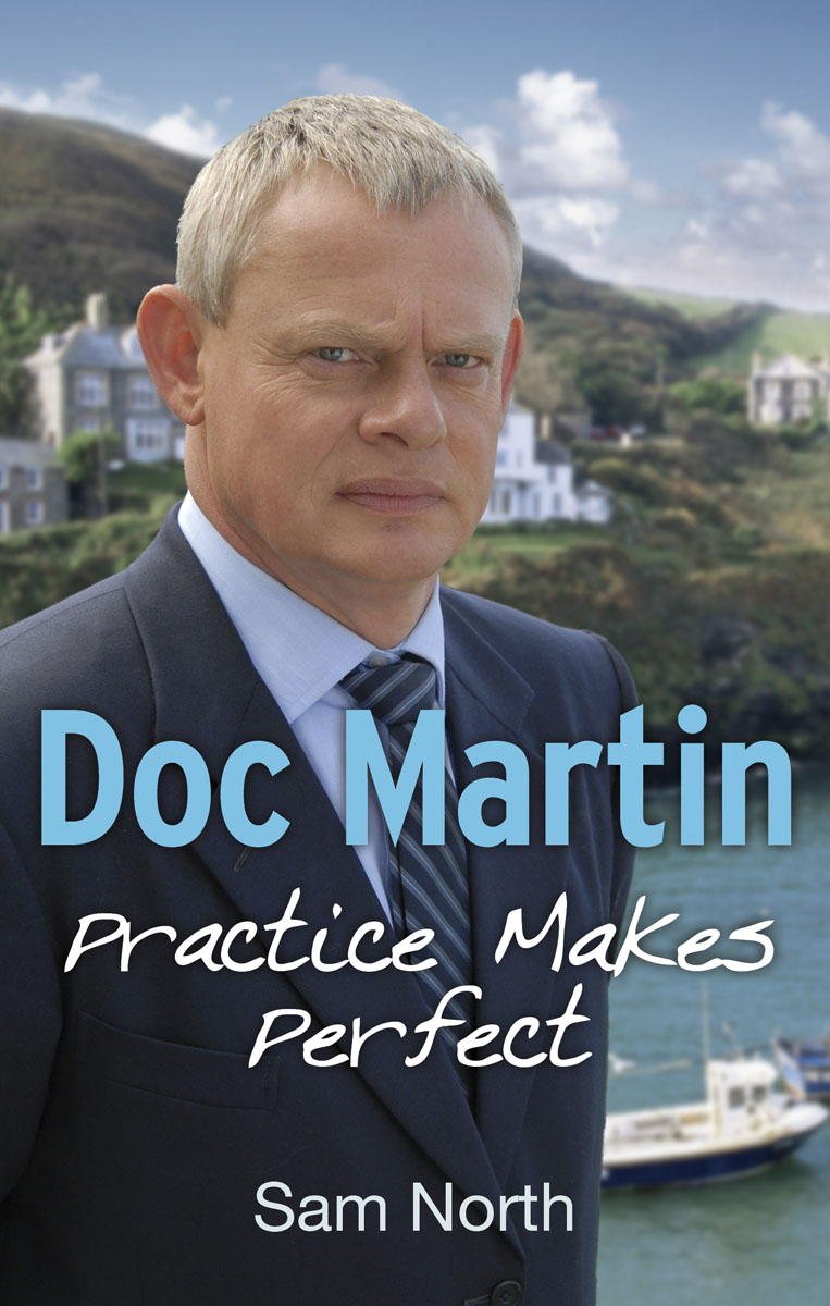 Doc Martin: Practice Makes Perfect charles duncan pmp practice makes perfect over 1000 pmp practice questions and answers