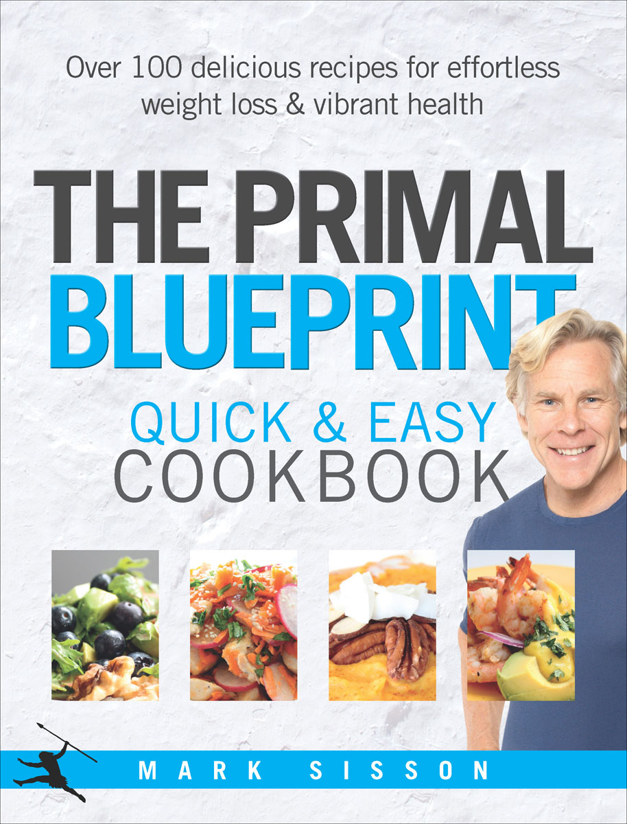 The Primal Blueprint Quick and Easy Cookbook the fat free junk food cookbook