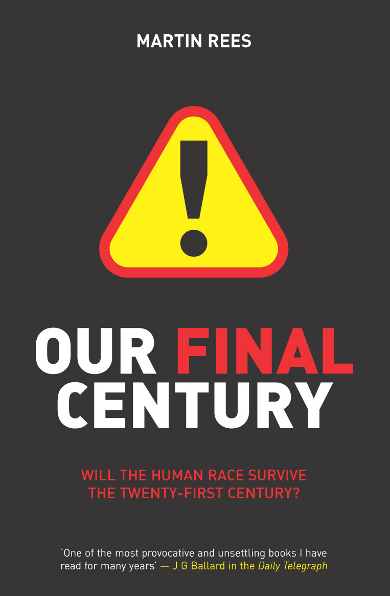 Our Final Century: Will Civilisation Survive the Twenty-First Century? presidential nominee will address a gathering