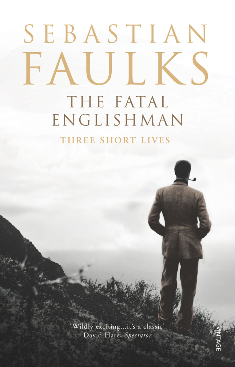 Fatal Englishman, The, Faulks, Sebastian