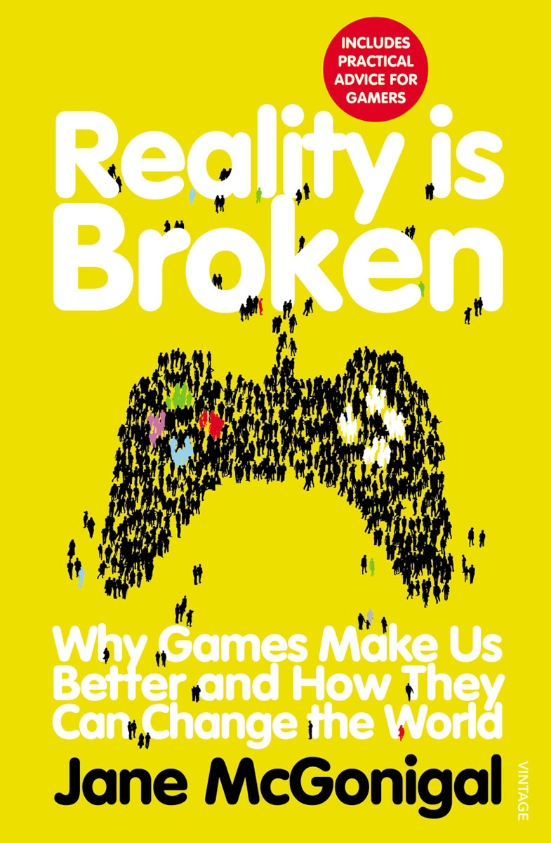 Reality is Broken: Why Games Make Us Better and How They Can Change the World richard hickman why we make art – and why it is taught
