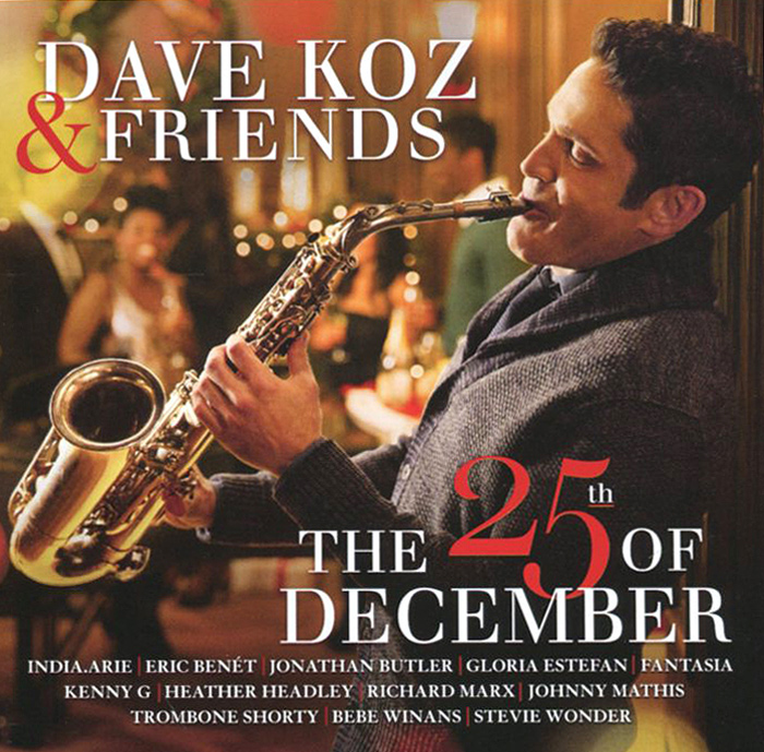 Dave Koz & Friends. The 25-th  Of December