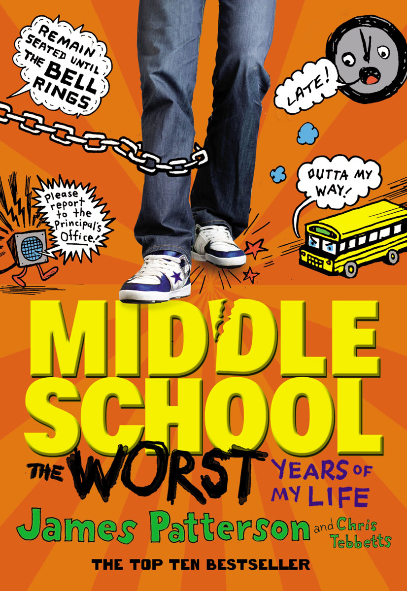 Middle School: The Worst Years of My Life patterson j tebbetts c middle school the worst years of my life