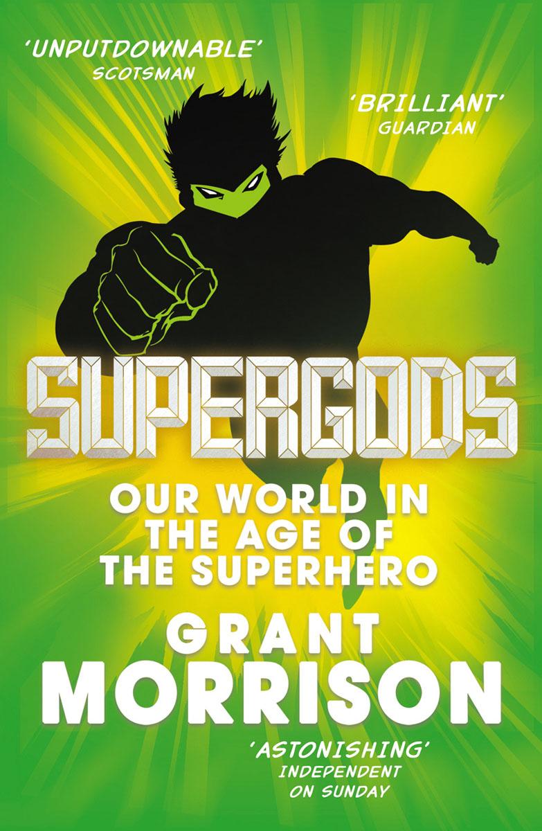 Supergods grant morrison supergods our world in the age of the superhero