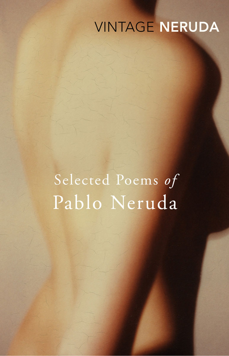 Selected Poems of Pablo Neruda antonio machado – selected poems paper
