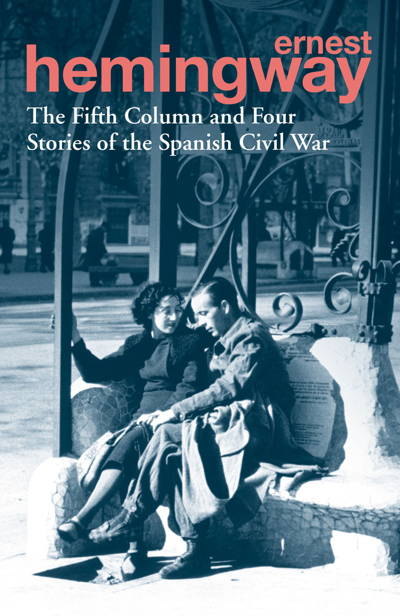 The Fifth Column and Four Stories of the Spanish Civil War pictorial field book of the civil war v 3