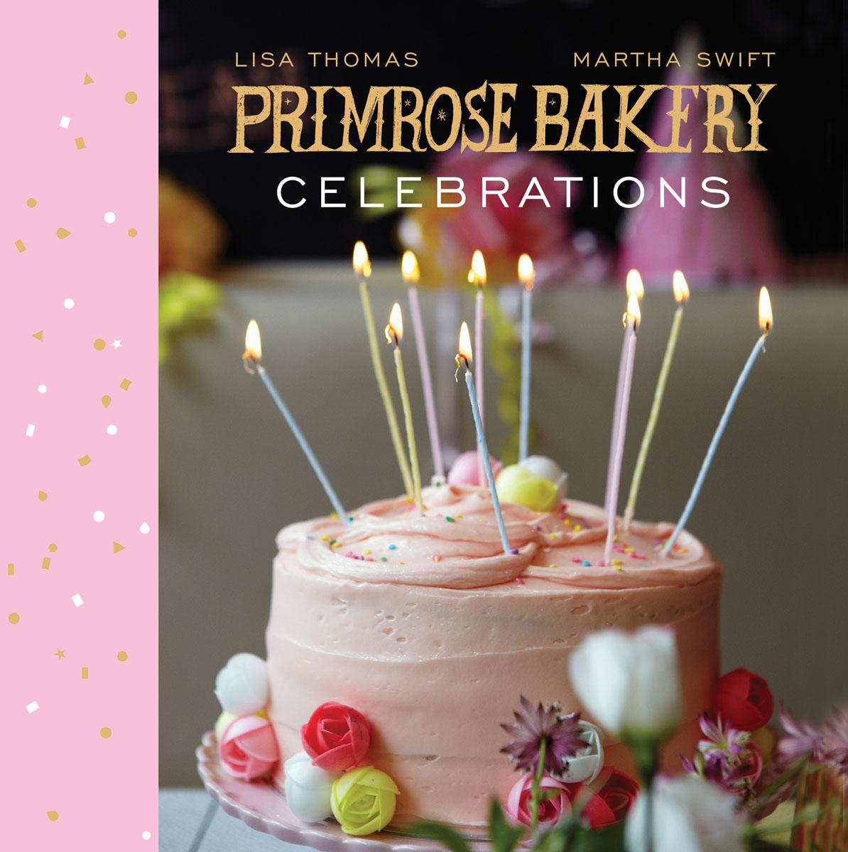 Primrose Bakery Celebrations the primrose bakery book