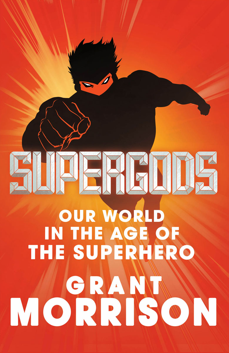 Supergods: Our World in the Age of the Superhero the arcs the arcs yours dreamily lp