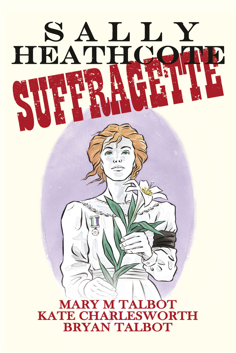 Sally Heathcote pankhurst e suffragette my own story film tie in